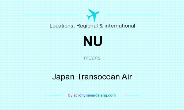 What does NU mean? It stands for Japan Transocean Air