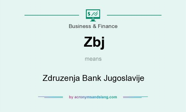 What does Zbj mean? It stands for Zdruzenja Bank Jugoslavije