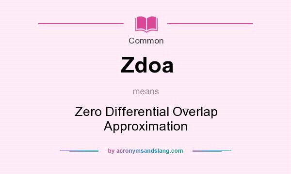 What does Zdoa mean? It stands for Zero Differential Overlap Approximation
