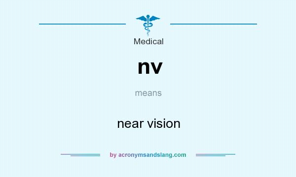 What does nv mean? It stands for near vision