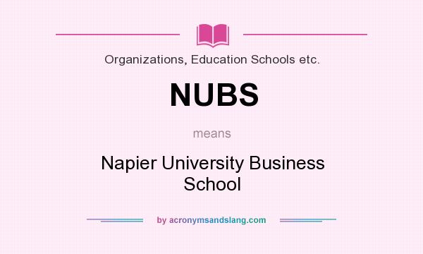 What does NUBS mean? It stands for Napier University Business School