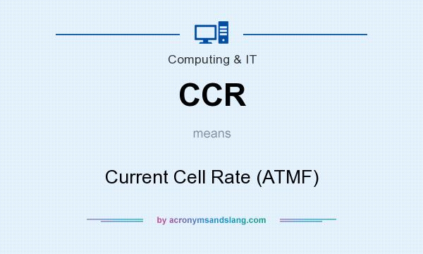 What does CCR mean? It stands for Current Cell Rate (ATMF)