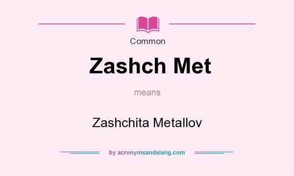 What does Zashch Met mean? It stands for Zashchita Metallov