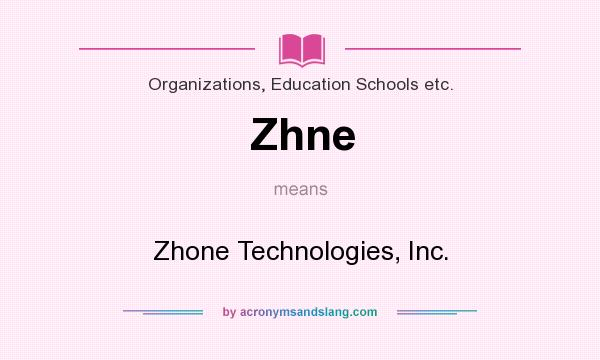 What does Zhne mean? It stands for Zhone Technologies, Inc.