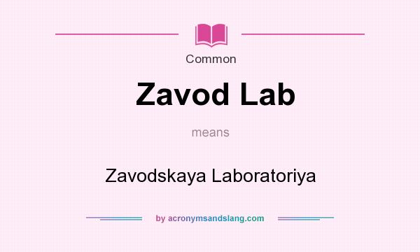 What does Zavod Lab mean? It stands for Zavodskaya Laboratoriya