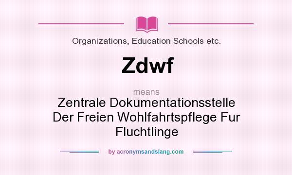 What does Zdwf mean? It stands for Zentrale Dokumentationsstelle Der Freien Wohlfahrtspflege Fur Fluchtlinge