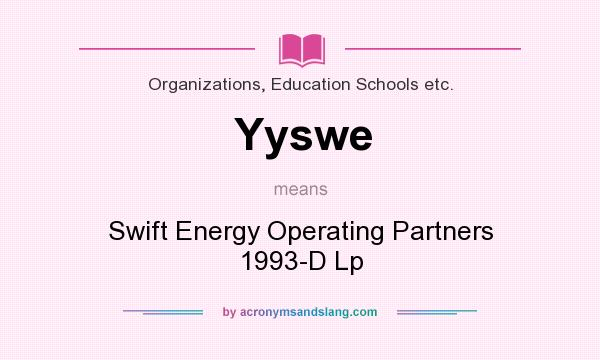 What does Yyswe mean? It stands for Swift Energy Operating Partners 1993-D Lp