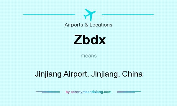 What does Zbdx mean? It stands for Jinjiang Airport, Jinjiang, China
