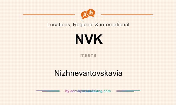 What does NVK mean? It stands for Nizhnevartovskavia