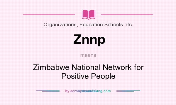 What does Znnp mean? It stands for Zimbabwe National Network for Positive People