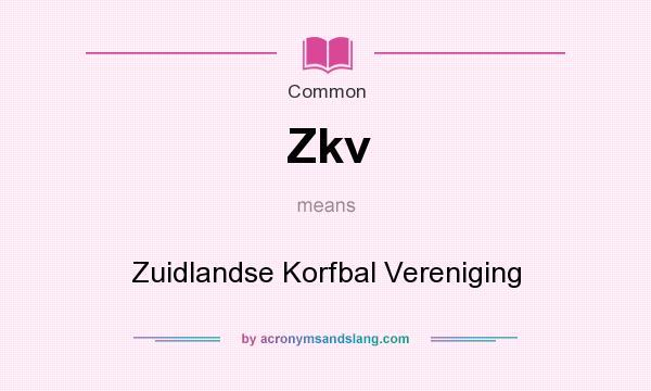 What does Zkv mean? It stands for Zuidlandse Korfbal Vereniging