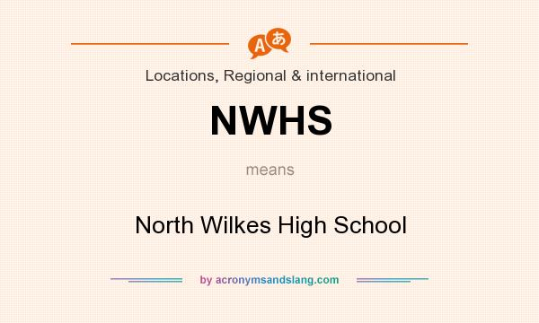 What does NWHS mean? It stands for North Wilkes High School