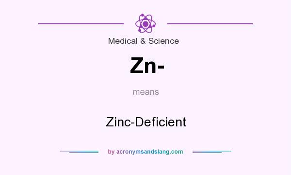 What does Zn- mean? It stands for Zinc-Deficient