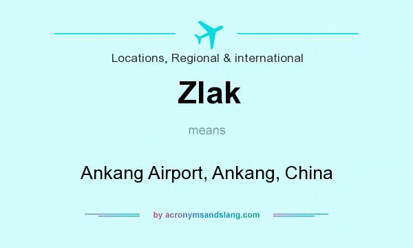 What does Zlak mean? It stands for Ankang Airport, Ankang, China