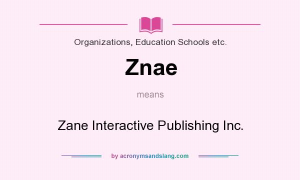 What does Znae mean? It stands for Zane Interactive Publishing Inc.