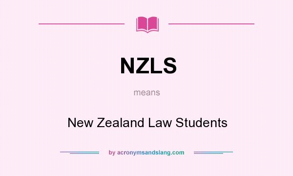 What does NZLS mean? It stands for New Zealand Law Students