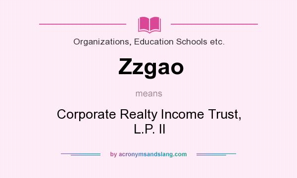 What does Zzgao mean? It stands for Corporate Realty Income Trust, L.P. II