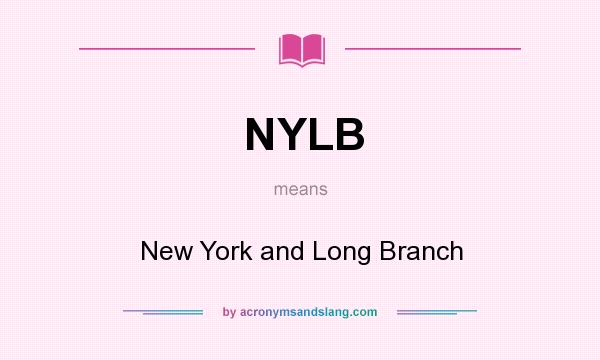 What does NYLB mean? It stands for New York and Long Branch