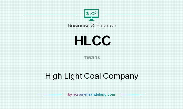 What does HLCC mean? It stands for High Light Coal Company