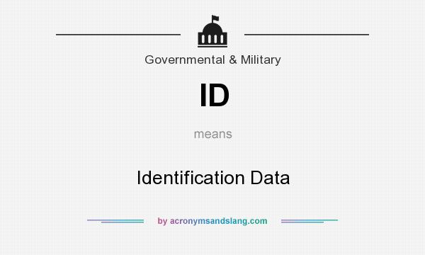 What does ID mean? It stands for Identification Data