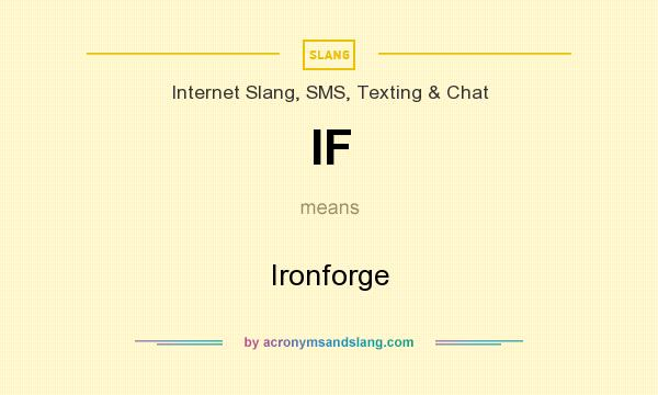 What does IF mean? It stands for Ironforge