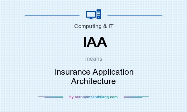 What does IAA mean? It stands for Insurance Application Architecture