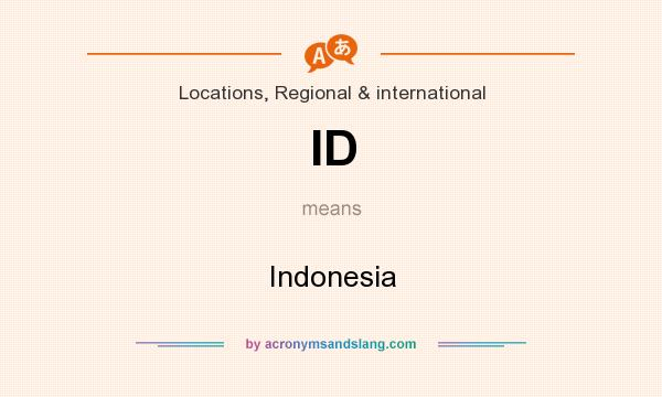 What does ID mean? It stands for Indonesia