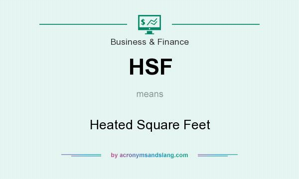 What does HSF mean? It stands for Heated Square Feet