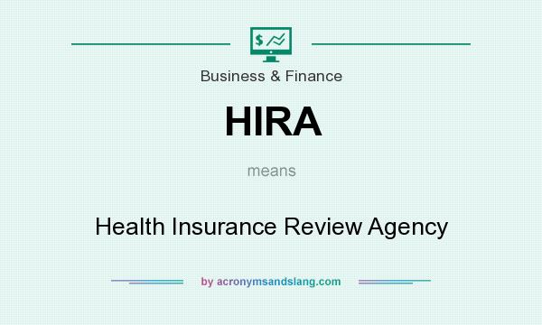 What does HIRA mean? It stands for Health Insurance Review Agency