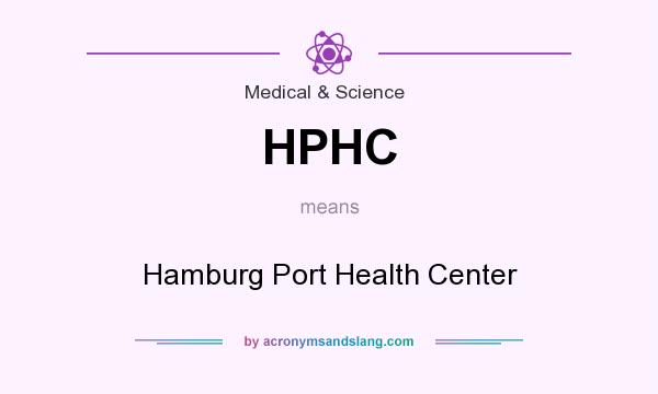 What does HPHC mean? It stands for Hamburg Port Health Center