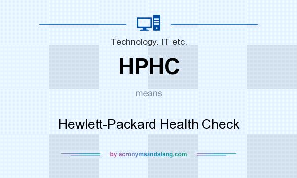 What does HPHC mean? It stands for Hewlett-Packard Health Check