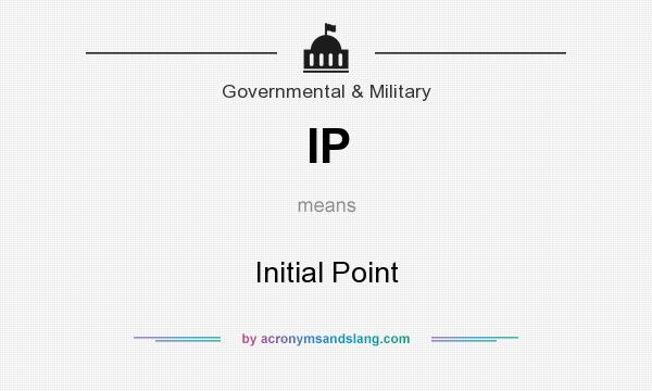 What does IP mean? It stands for Initial Point