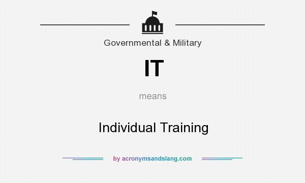 What does IT mean? It stands for Individual Training