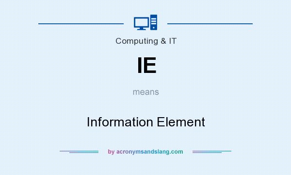 What does IE mean? It stands for Information Element