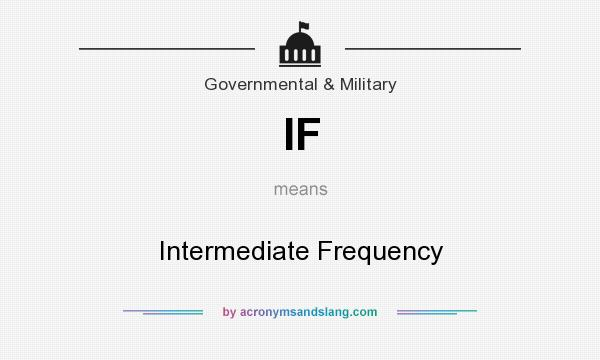 What does IF mean? It stands for Intermediate Frequency