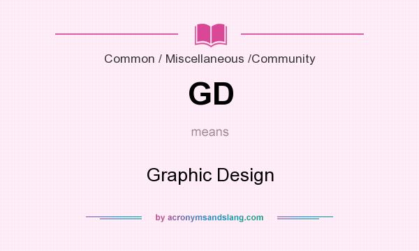 What does GD mean? It stands for Graphic Design