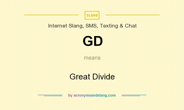 What does GD mean? It stands for Great Divide