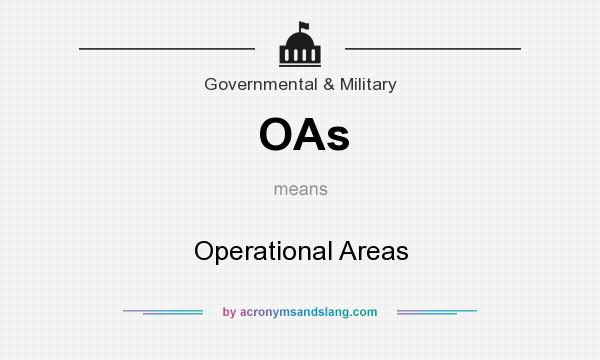 What does OAs mean? It stands for Operational Areas