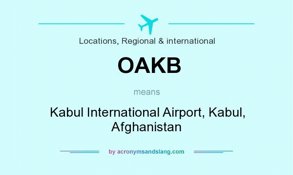 What does OAKB mean? It stands for Kabul International Airport, Kabul, Afghanistan