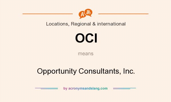 What does OCI mean? It stands for Opportunity Consultants, Inc.