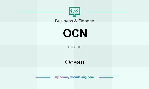 What does OCN mean? It stands for Ocean