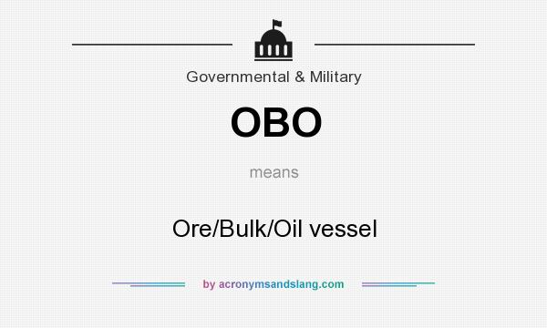 What does OBO mean? It stands for Ore/Bulk/Oil vessel