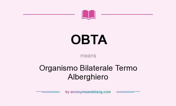 What does OBTA mean? It stands for Organismo Bilaterale Termo Alberghiero