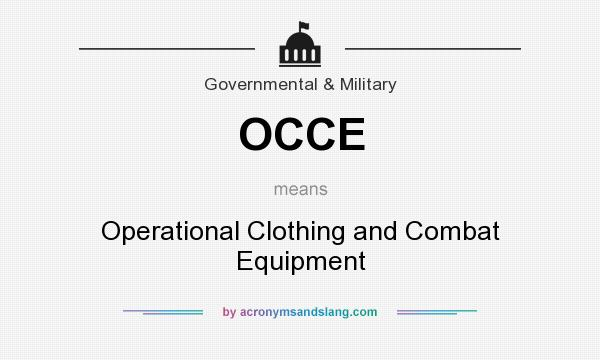 What does OCCE mean? It stands for Operational Clothing and Combat Equipment