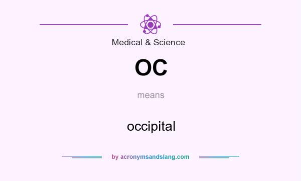 What does OC mean? It stands for occipital