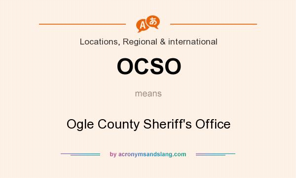 What does OCSO mean? It stands for Ogle County Sheriff`s Office