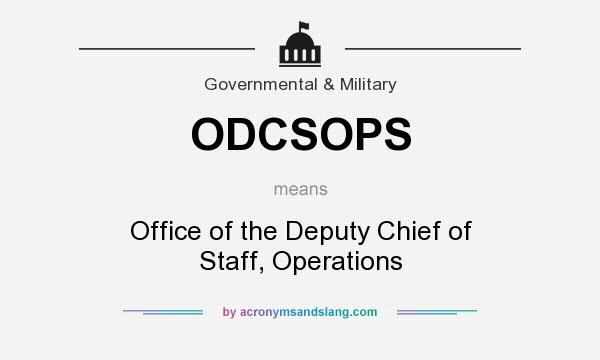 What does ODCSOPS mean? It stands for Office of the Deputy Chief of Staff, Operations