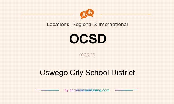 What does OCSD mean? It stands for Oswego City School District