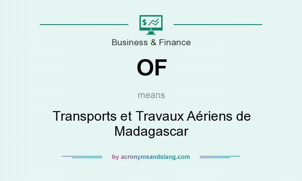 What does OF mean? It stands for Transports et Travaux Aériens de Madagascar