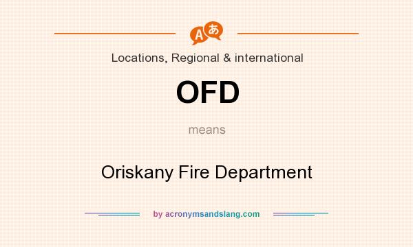 What does OFD mean? It stands for Oriskany Fire Department